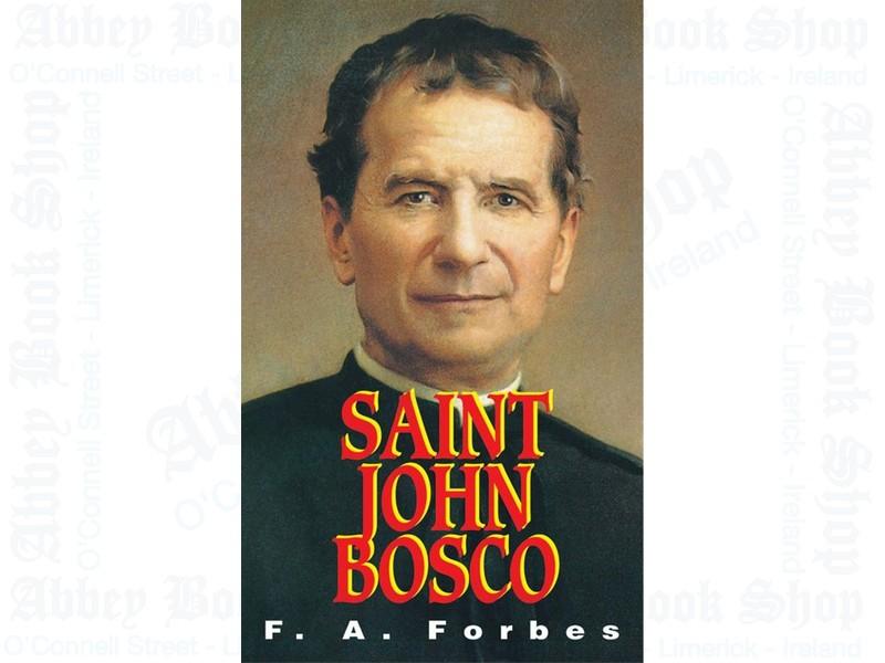 Saint John Bosco: The Friend of Youth