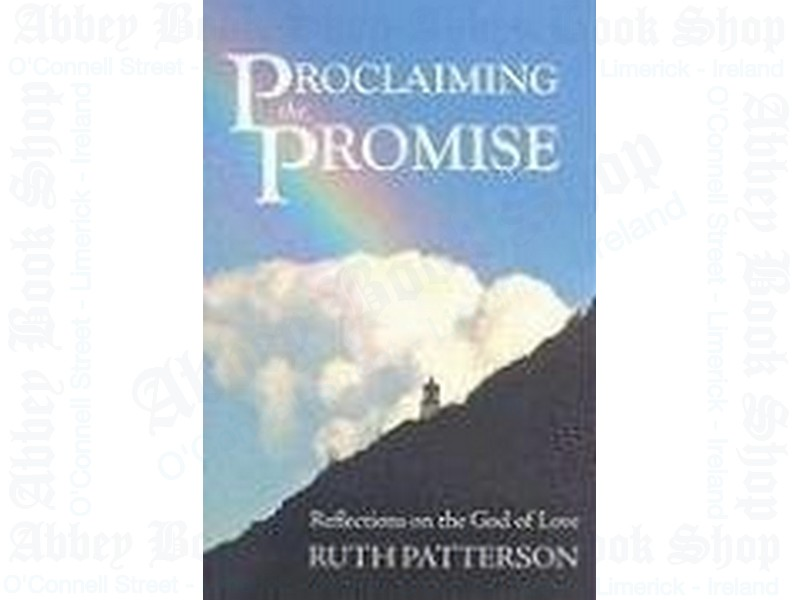 Proclaiming the Promise: Reflections on the God of Love