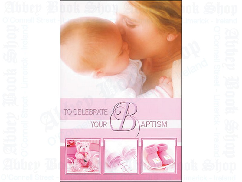 To Celebrate Your Baptism – Girl  Card