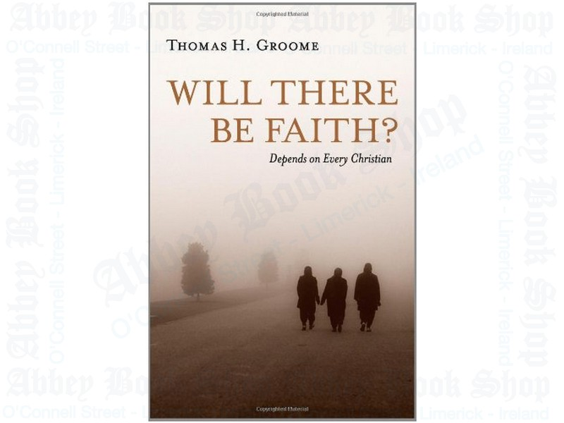 Will There Be Faith? Depends on Every Christian