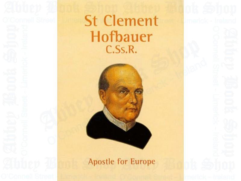 St. Clement Hofbauer: Apostle of Vienna