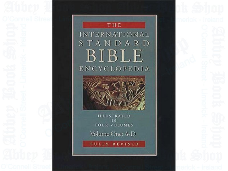 International Standard Bible Encyclopedia, Volume I A-D