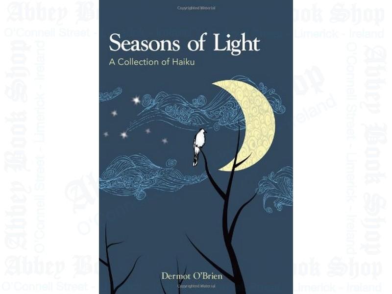 Seasons of Light: A Collection of Haiku