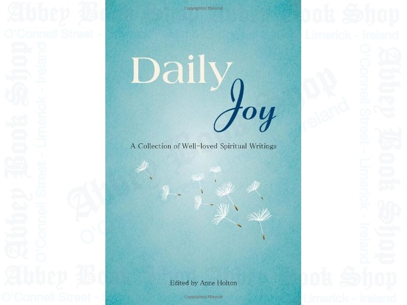 Daily Joy: A Collection of Well-loved Spiritual Writings