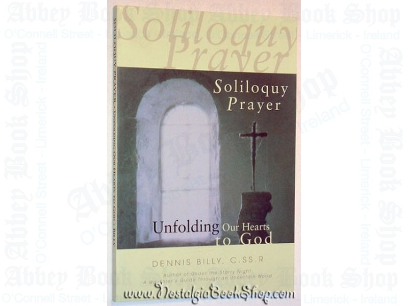 Soliloquy Prayer: Unfolding Our Hearts to God