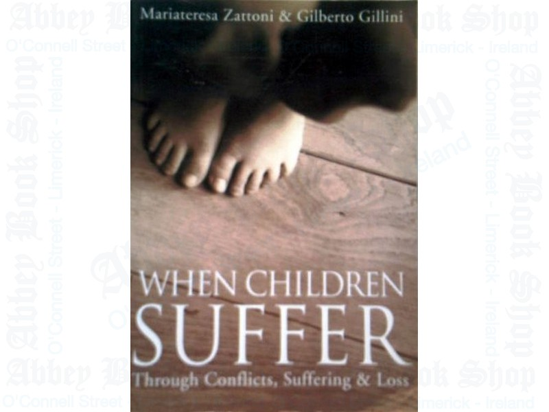 When Children Suffer: Through Conflicts, Suffering & Los