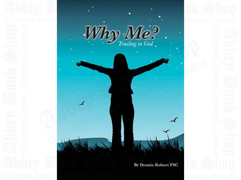 Why Me?: Trusting in God