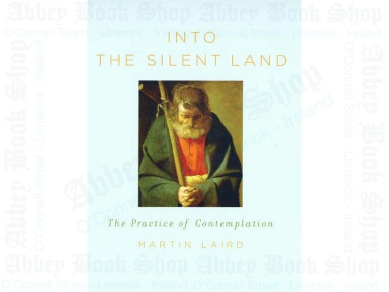 Into the Silent Land: A Guide to the Practice of Contemplation