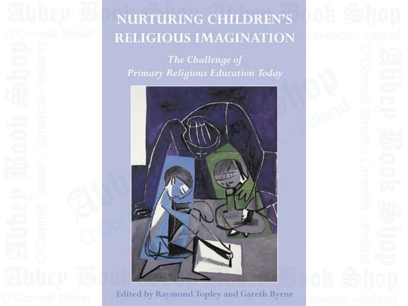 Nourishing Children's Religious Imagination: Primary Religious Education Today