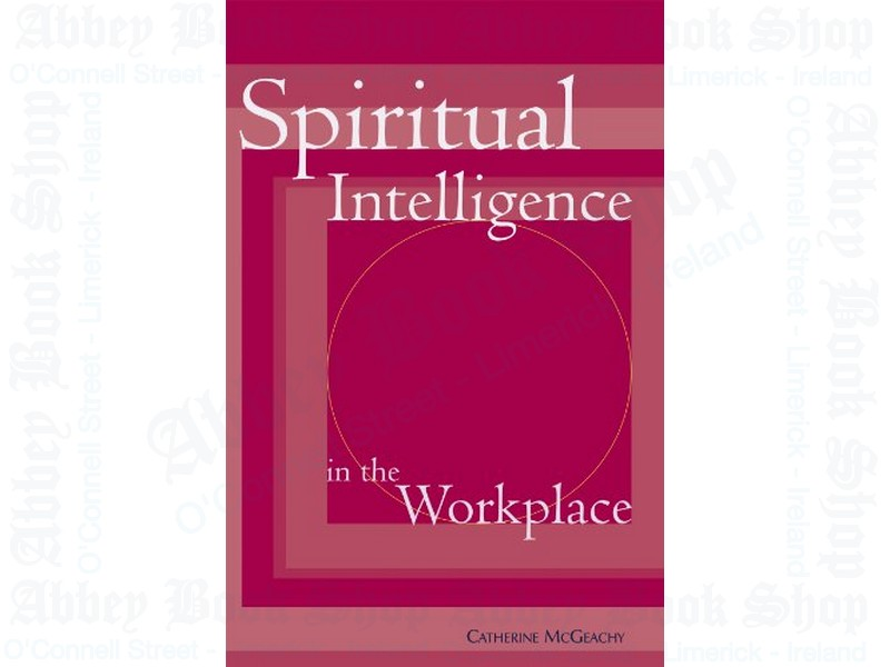 Spiritual Intelligence in the Workplace