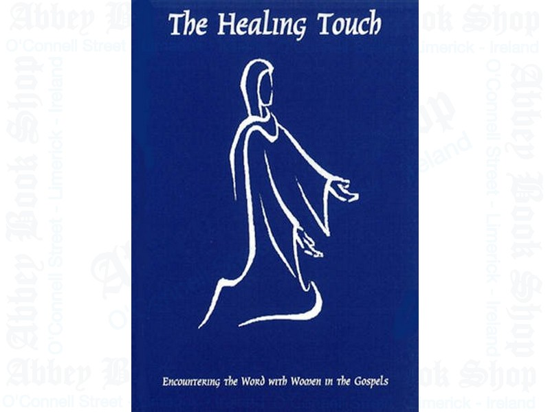 Healing Touch: Entering the Word with Women in the Gospels