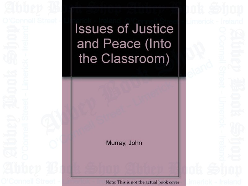 Issues of Justice and Peace (Into the Classroom series)