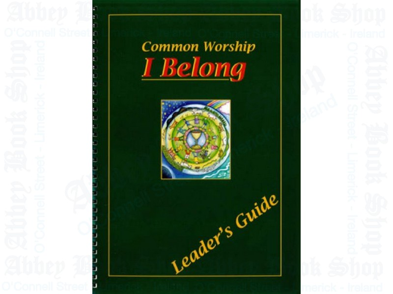 I Belong: Leader's Book: Common Worship – First Holy Communion Programme