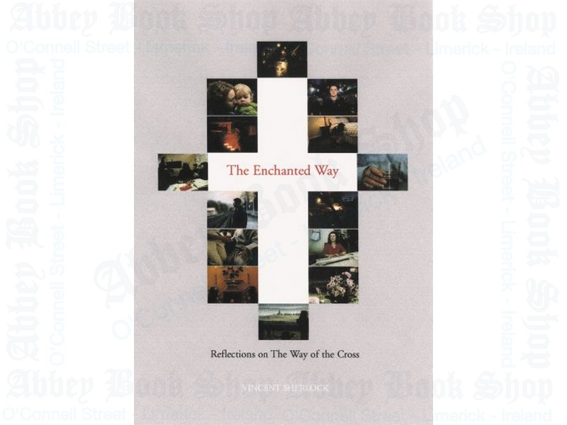 Enchanted Ways: Reflections on the Cross