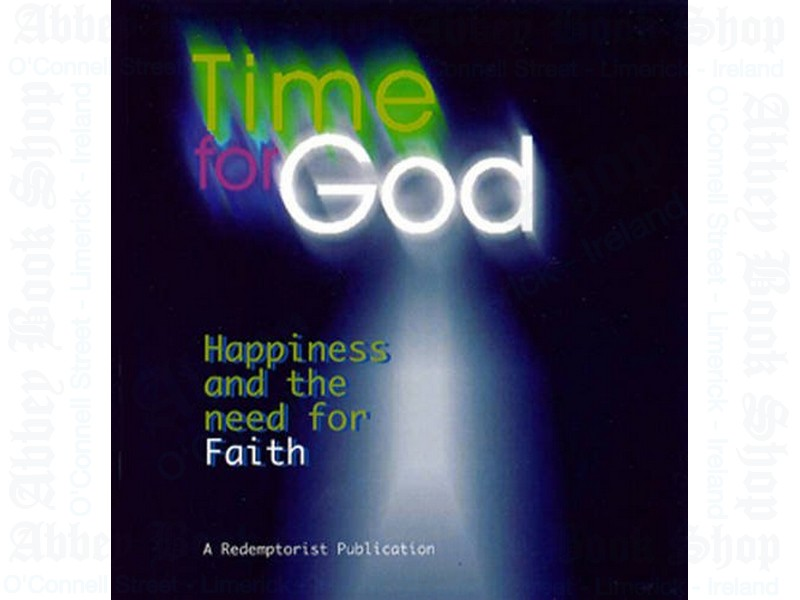 Time for God: Happiness and the Need for Faith