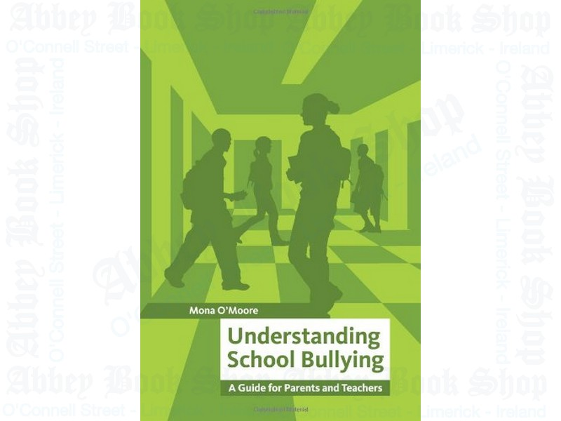 Understanding School Bullying: A Guide for Parents and Teachers