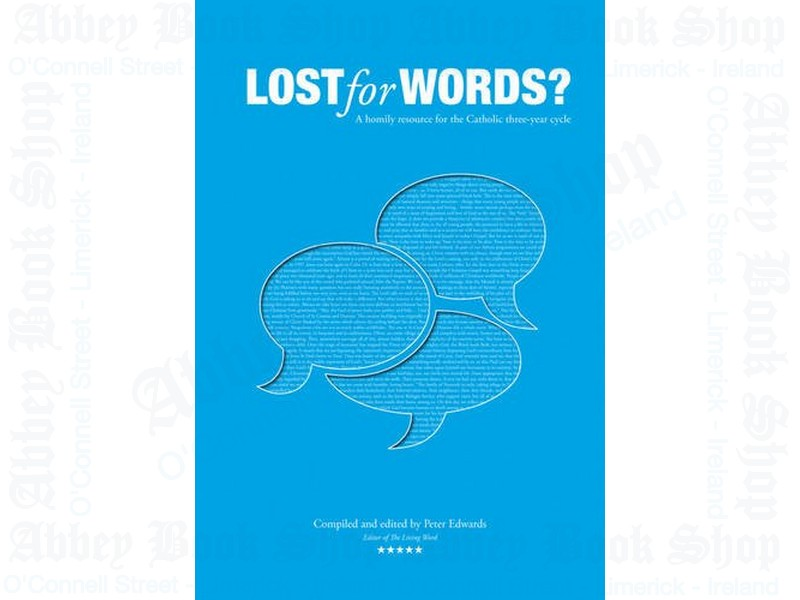 Lost for Words: A Homily Resource for the Catholic Three-year Cycle