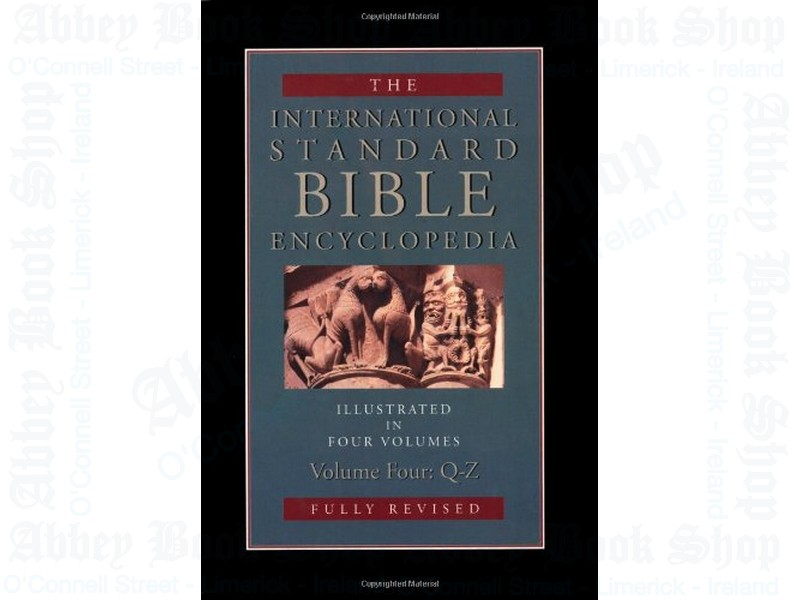 International Standard Bible Encyclopedia, Volume IV Q-Z