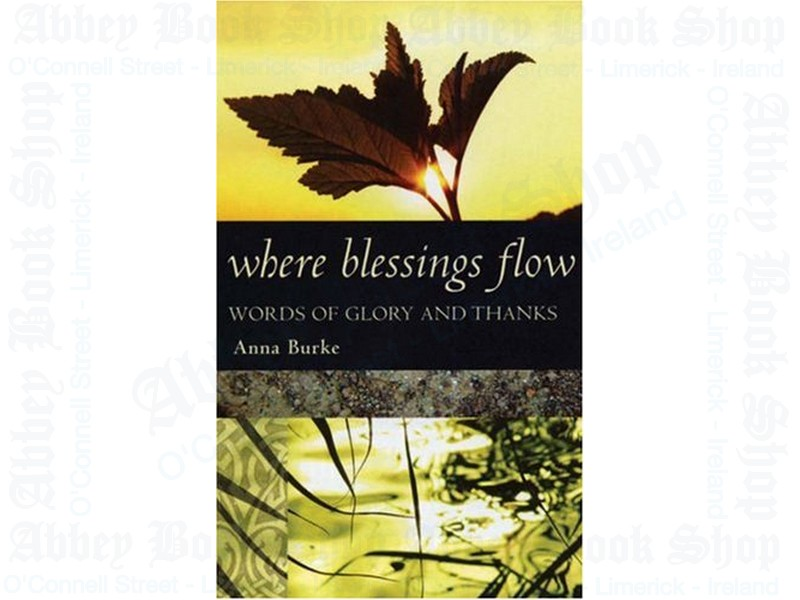 Where Blessings Flow: Words of Glory and Thanks