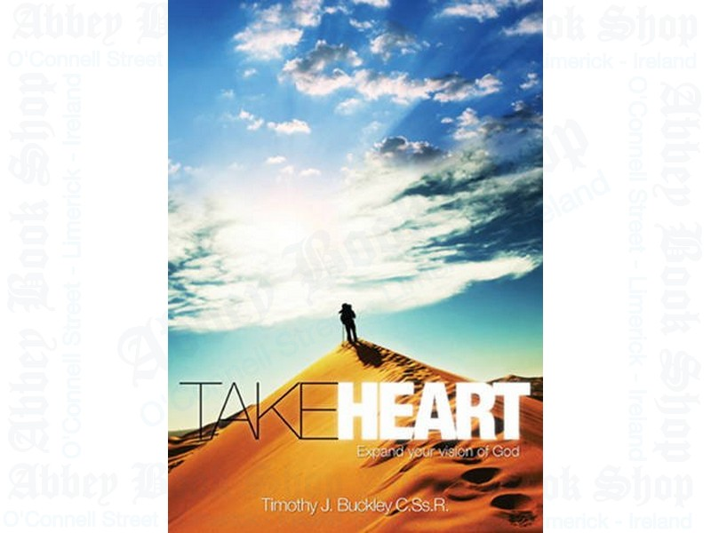 Take Heart: Expanding Your Vision of God