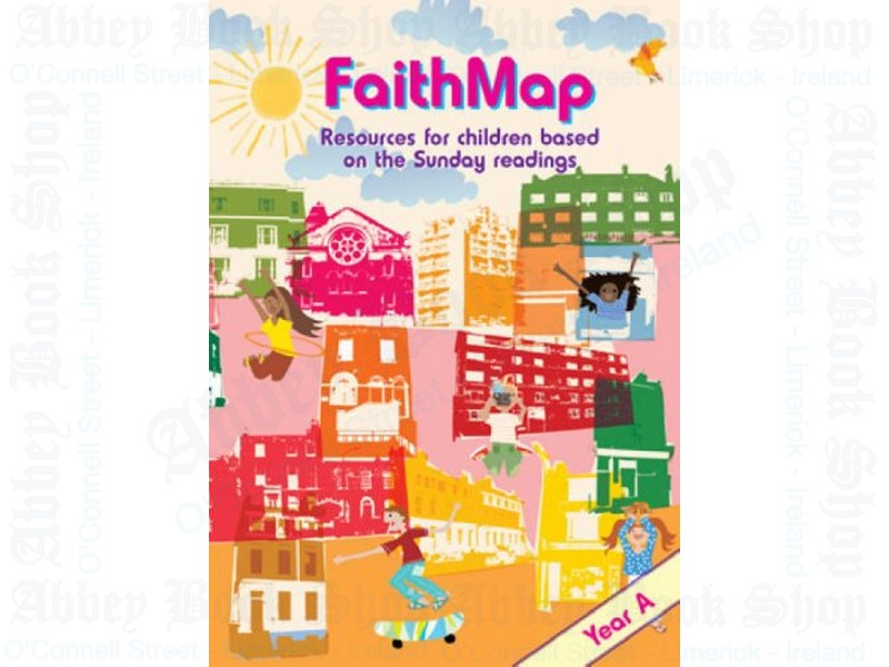 Faith Map (year A): Resources for Children Based on the Sunday Readings