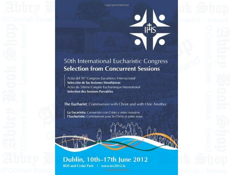 50th International Eucharistic Congress Selection from Concurrent Sessions