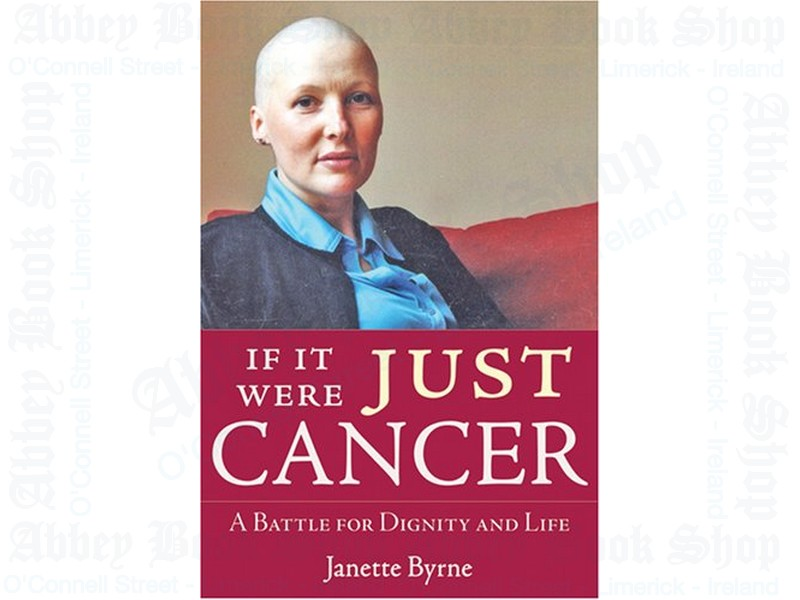 If It Were Just Cancer: A Battle for Dignity and Life