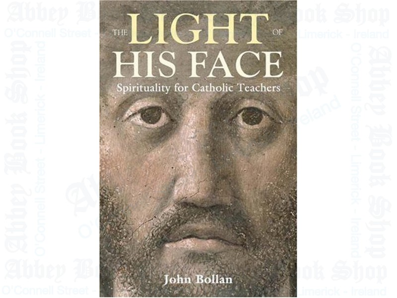 The Light of His Face: Spirituality for Teachers