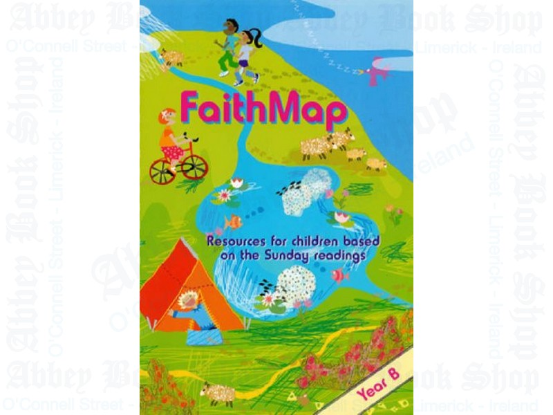 Faithmap Year B: Resources for Children Based on the Sunday Readings