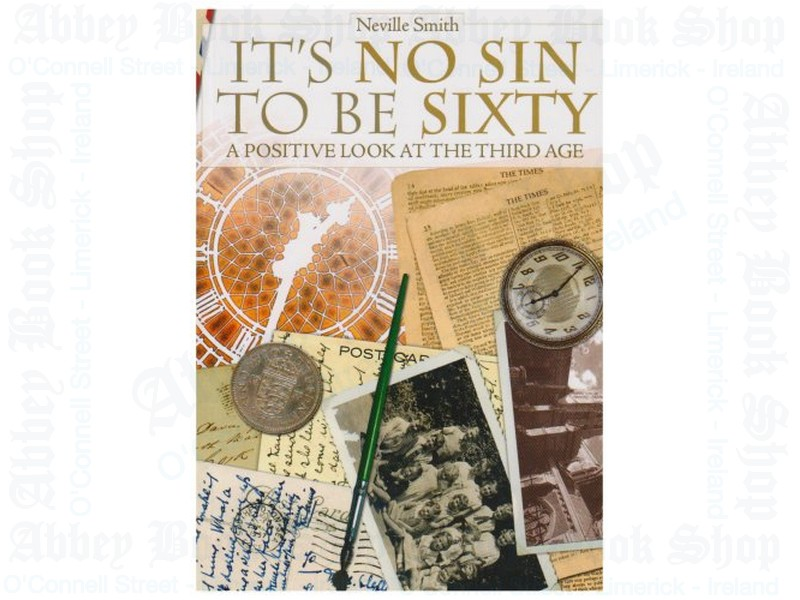It's No Sin to be Sixty: A Positive Look at the Third Age