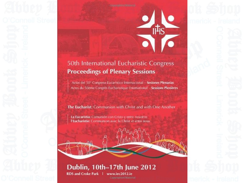 50th International Eucharistic Congress Proceedings of Plenary Sessions