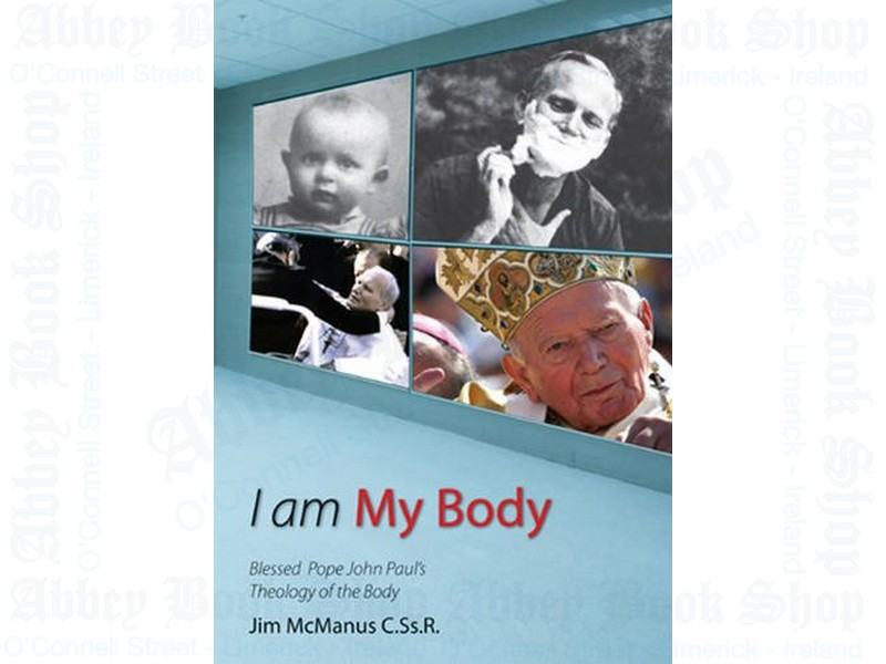 I am My Body: Blessed Pope John Paul's Theology of the Body