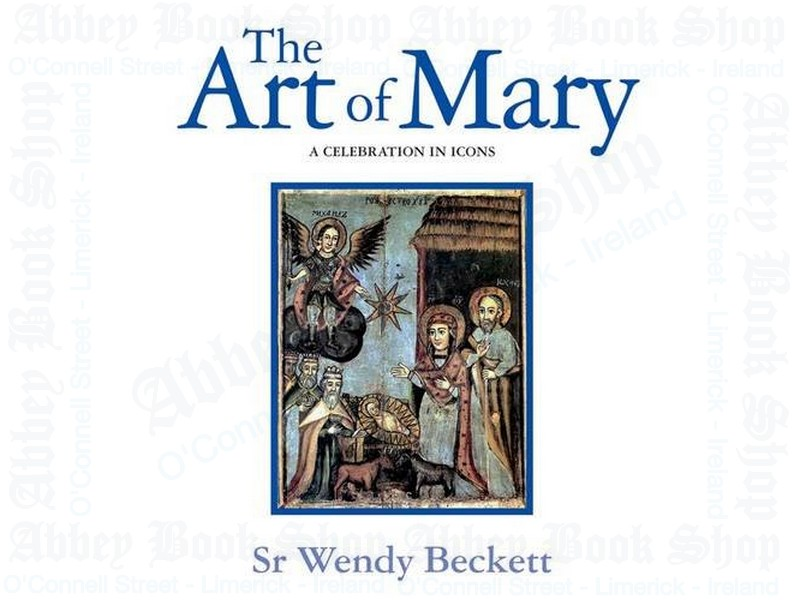 The Art of Mary: A Celebration in Icons