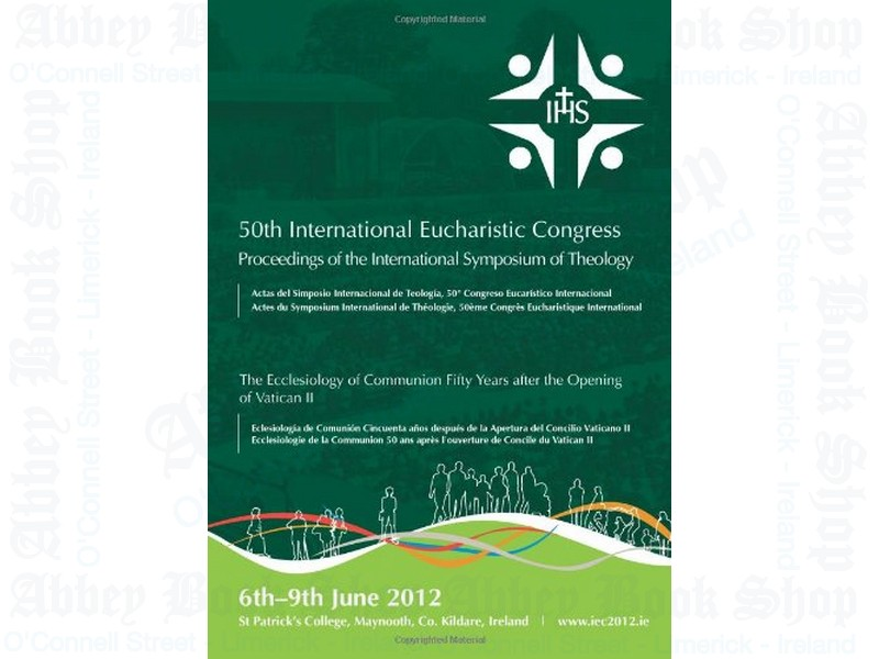 50th International Eucharistic Congress: Proceedings of the International Symposium of Theology
