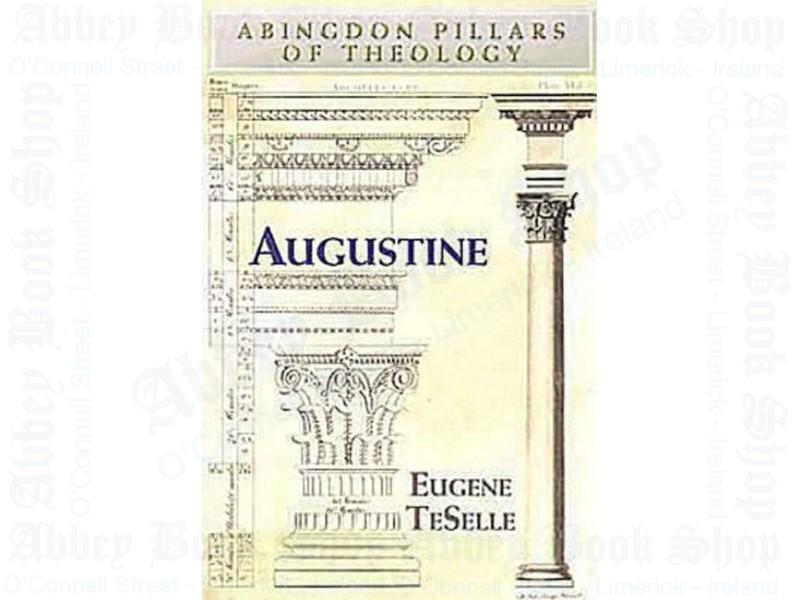 Augustine (Abingdon Pillars of Theology)