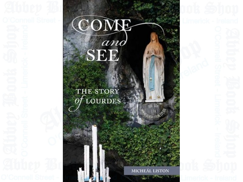 Come and See The Story of Lourdes