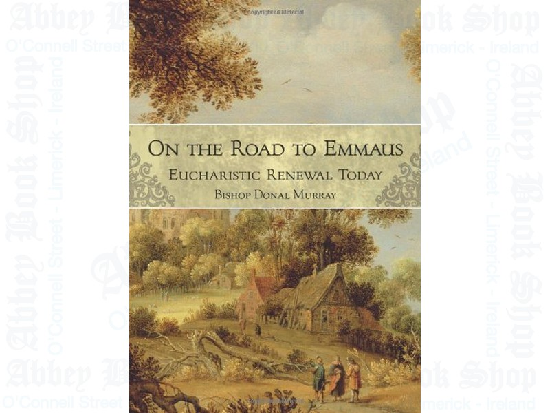 On the Road to Emmaus: Eucharistic Renewal Today