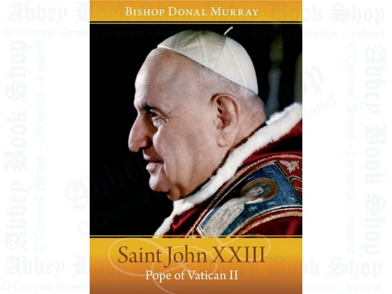 Saint John XXIII: Pope of Vatican II