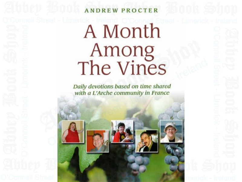 A Month Among the Vines: Daily Devotions Based on Time Shared with a L'Arche Community in France