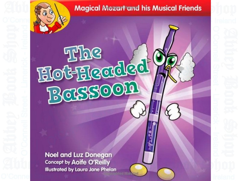 Magical Mozart and his Musical Friends: The Hot-Headed Bassoon