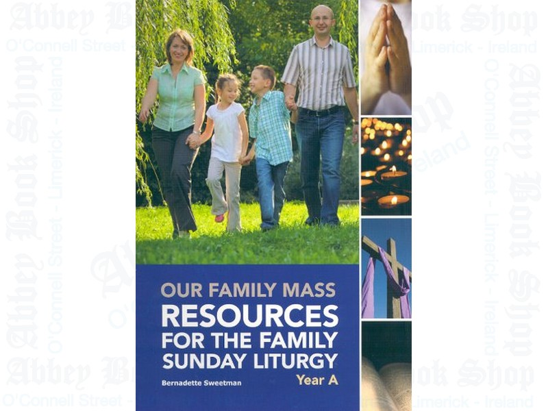 Our Family Mass: Resources for the Family Sunday Liturgy Year A