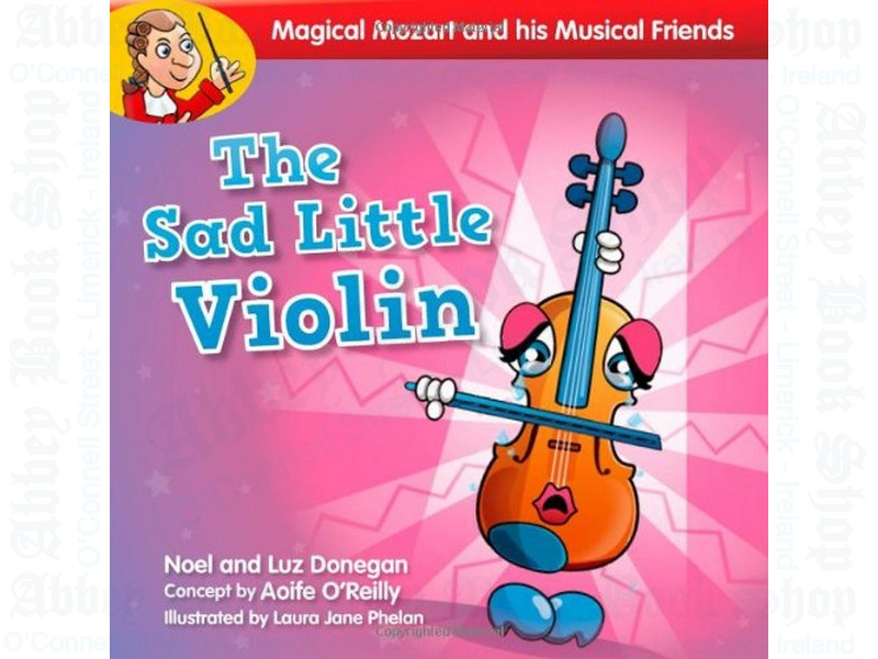 Magical Mozart and his Musical Friends: The Sad Little Violin