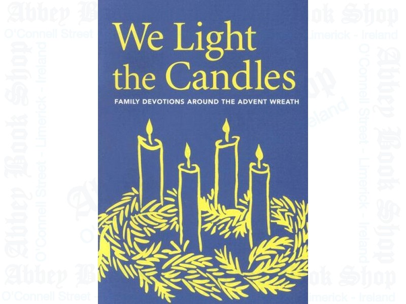 We Light the Candles: Family Devotions Around the Advent Wreath