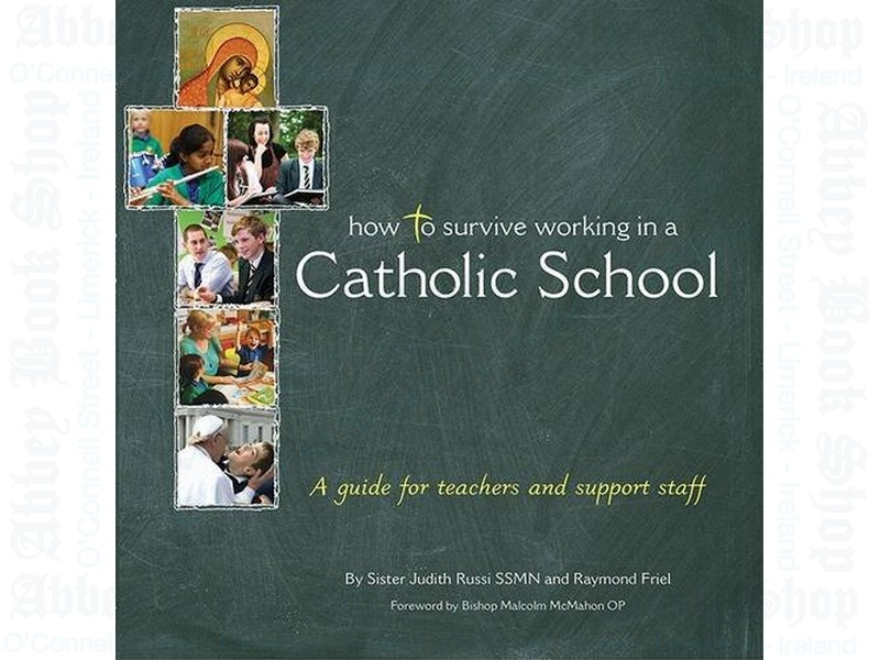 How to Survive Working in a Catholic School: A Guide for Teachers and Support Staff