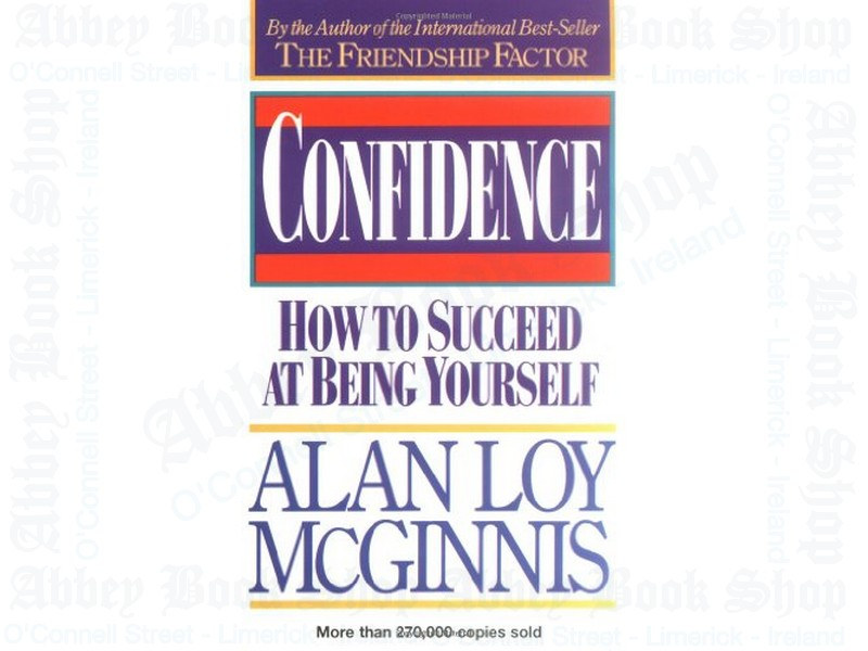 Confidence: How to Succeed at Being Yourself