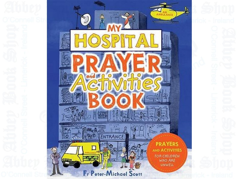 My Hospital Prayer and Activities Book: Prayers and Activities for Children who are Unwell