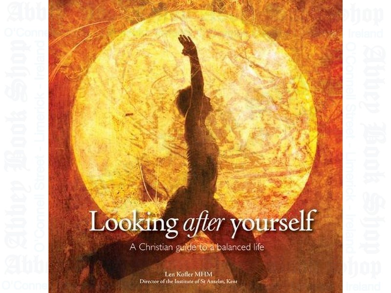 Looking After Yourself: A Christian Guide to a Balanced Life