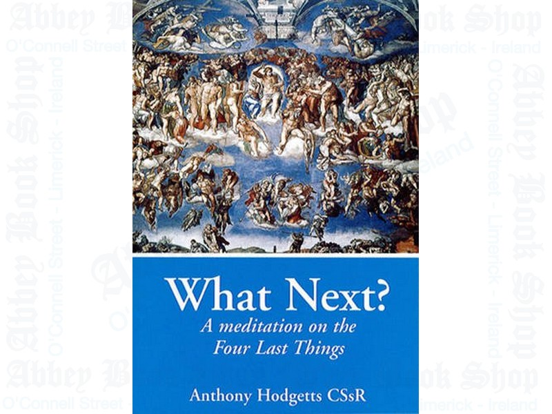 What Next: A Meditation on the Four Last Things