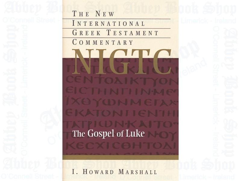 The Gospel of Luke: The New International Greek Testament Commentary