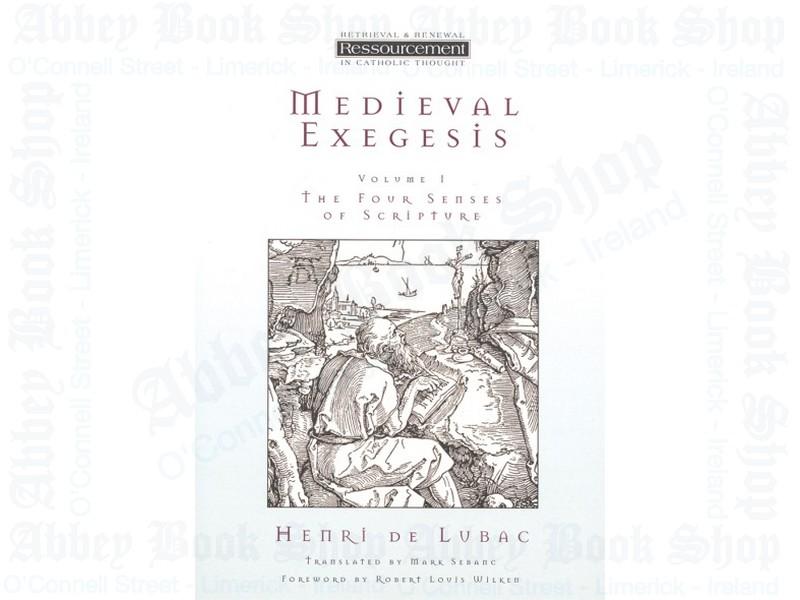 Medieval Exegesis, Volume 1: The Four Senses of Scripture